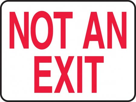 Exit Sign, English, SIGN NOT AN EXIT, Aluminum,