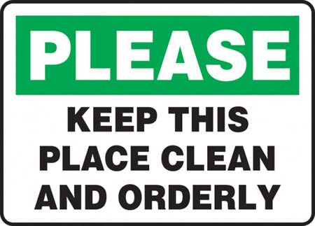 Please Keep This Place Clean And Orderly Sign Aluminum