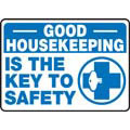 Good Housekeeping Is The Key To Safety Sign,